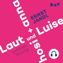 Laut und Luise / hosi + anna (Gekürzt)