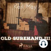 Old Surehand III (Ungekürzt)