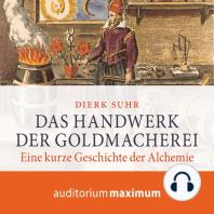 Das Handwerk der Goldmacherei (Ungekürzt)