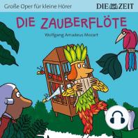 """Die ZEIT-Edition """"Große Oper für kleine Hörer"""", Die Zauberflöte (Ungekürzt)"""