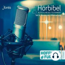 Die Hörbibel - Hoffnung für alle - Altes & Neues Testament, Teil 8: Römer bis Offenbarung (Ungekürzt)