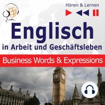 Englisch in Arbeit und Geschäftsleben – Hören & Lernen: Business Words & Expressions (auf Niveau B2-C1)