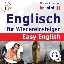 Englisch für Wiedereinsteiger – Easy English: Teil 3. Schule und Arbeit (5 Konversationsthemen auf dem Niveau von A2 bis B2 – Hören & Lernen)