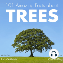 101 Amazing Facts about Trees