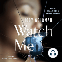 Watch Me: A Gripping Psychological Thriller