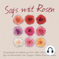 Sag's mit Rosen