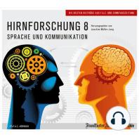 Hirnforschung 8