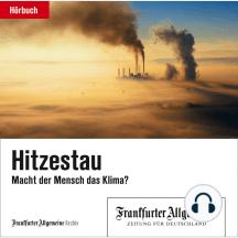 Hitzestau: Macht der Mensch das Klima?