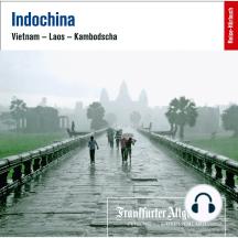 Indochina: Vietnam - Laos - Kambodscha