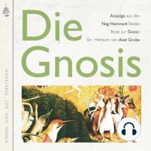 Die Gnosis: Auszüge aus den Nag-Hammadi-Texten; Texte zur Gnosis. Zusammengestellt und kommentiert von Axel Grube.