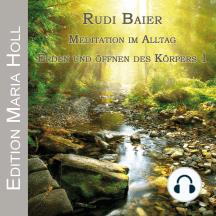 Meditation im Alltag: Erden und Öffnen des Körpers 1