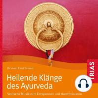 Heilende Klänge des Ayurveda