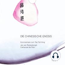 Die chinesische Gnosis: Teil 1