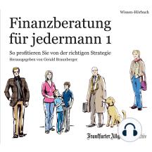 Finanzberatung für jedermann 1: So profitieren Sie von der richtigen Strategie