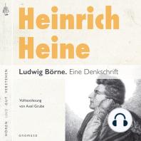 Ludwig Börne. Eine Denkschrift