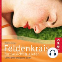 Feldenkrais für Gesicht & Kiefer
