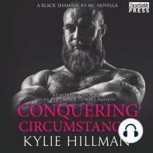 Conquering Circumstances: Black Shamrocks MC Novella