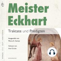 Meister Eckhart. Traktate und Predigten: Gelesen von Axel Grube