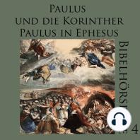 Paulus und die Korinther - Paulus in Ephesus