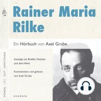 Rainer Maria Rilke. Eine biografische Anthologie.