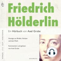 Friedrich Hölderlin. Eine biografische Anthologie.