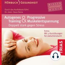 Autogenes Training und Progressive Muskelentspannung: Doppelt stark gegen Stress