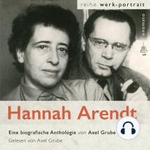Hannah Arendt. Eine biografische Anthologie von Axel Grube: Texte aus Briefen und dem Werk; zusammengestellt von Axel Grube.