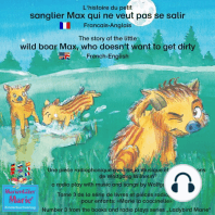L'histoire du petit sanglier Max qui ne veut pas se salir. Francais-Anglais / The story of the little wild boar Max, who doesn't want to get dirty. French-English