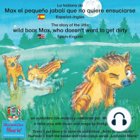 La historia de Max, el pequeño jabalí, que no quiere ensuciarse. Español-Inglés. / The story of the little wild boar Max, who doesn't want to get dirty. Spanish-English.