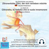 Die Geschichte vom kleinen Zitronenfalter Zitro, der sich verlieben möchte. Deutsch-Italienisch / La storia di Citronello, la farfalla che si vuole innamorare. Tedesco-Italiano.