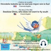 L'histoire de la petite Hirondelle Isabelle qui ne veut pas migrer vers le Sud. Francais-Anglais / The story of the little swallow Olivia, who does not want to fly South. French-English
