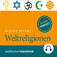 Weltreligionen (Ungekürzt)
