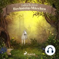 Bechstein-Märchen (Ungekürzt)