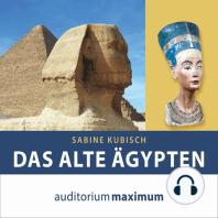 Das alte Ägypten (Ungekürzt)