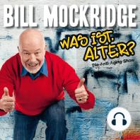 Bill Mockridge, Was ist, Alter?