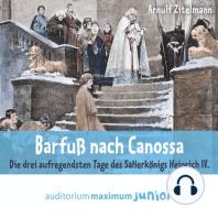 Barfuß nach Canossa (Ungekürzt)