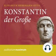 Konstantin der Große (Ungekürzt)