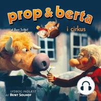 Prop og Berta i cirkus (uforkortet)