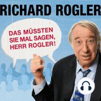 Das müssten Sie mal sagen, Herr Rogler!