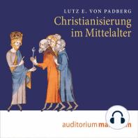 Christianisierung im Mittelalter (Ungekürzt)