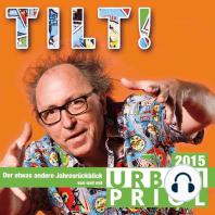 Urban Priol, Tilt! - Der Jahresrückblick 2015