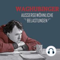 Stefan Waghubinger, Aussergewöhnliche Belastungen