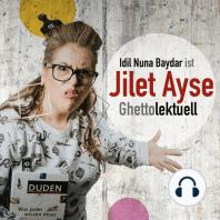 Idil Nuna Baydar, ist Jilet Ayse - Ghettolektuell