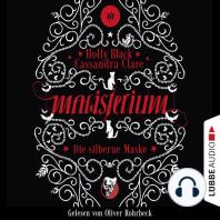 Die silberne Maske - Magisterium-Serie, Teil 4 (Gekürzt)