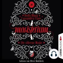 Die silberne Maske - Magisterium-Serie, Teil 4 (Gekürzt): Gekürzt