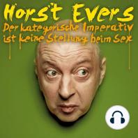 Horst Evers, Der kategorische Imperativ ist keine Stellung beim Sex