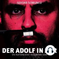 Serdar Somuncu, Der Adolf in mir - Die Karriere einer verbotenen Idee