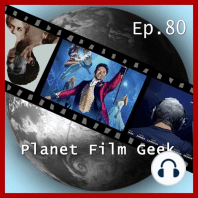 Planet Film Geek, PFG Episode 80