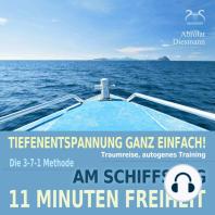 11 Minuten Freiheit - Tiefenentspannung ganz einfach! Am Schiffsbug - Traumreise, Autogenes Training