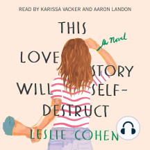 This Love Story Will Self-Destruct: A Novel